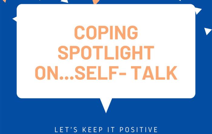 Coping Spotlight on…Self-Talk