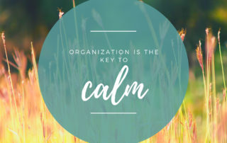 Organization is the key to calm