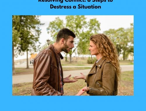 Resolve Conflict, Don't Run From It: 8 Steps to Destress a Situation
