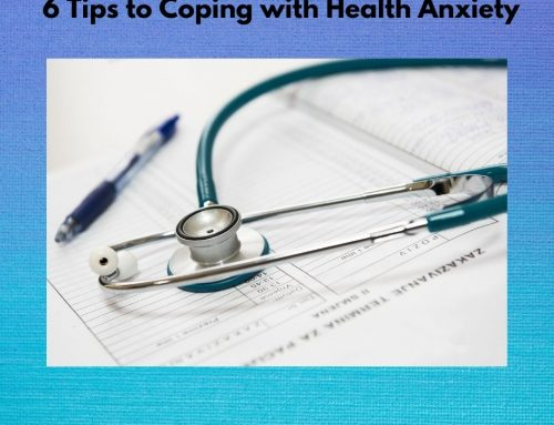 6 Tips for Coping with Health Anxiety