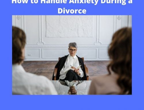 How to Handle Anxiety During a Divorce