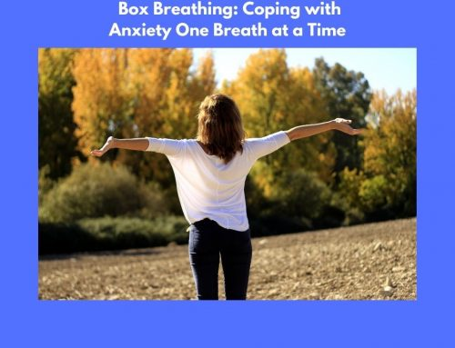 Box Breathing: Coping with Anxiety One Breath at a Time