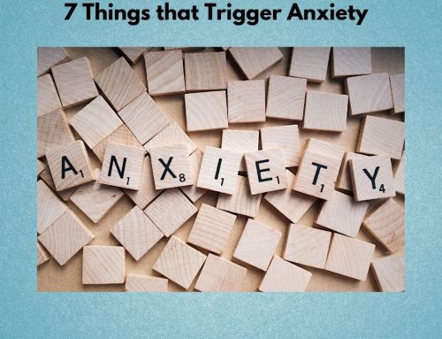 7 Things that Trigger Anxiety